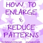 how to enlarge reduce patterns